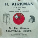 78rpm record in sleeve. Sleeve reads 'H. Kirkman 'The Cycle Man' for Gramophones and records. 6, The Square, Crawley, Sussex. Gramophone repairs.
