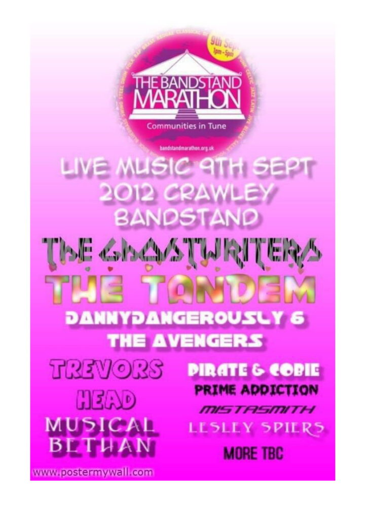 Pink poster. Text reads 'Live music 9th Sept 2012 Crawley Bandstand. The Ghostwriters. The Dandem. DannyDangerously & the Avengers. Trevors head. Musical Brethren. Pirate & Cobie. Prime Addiction. Mistasmith. Lesley Spiers. More TBC.