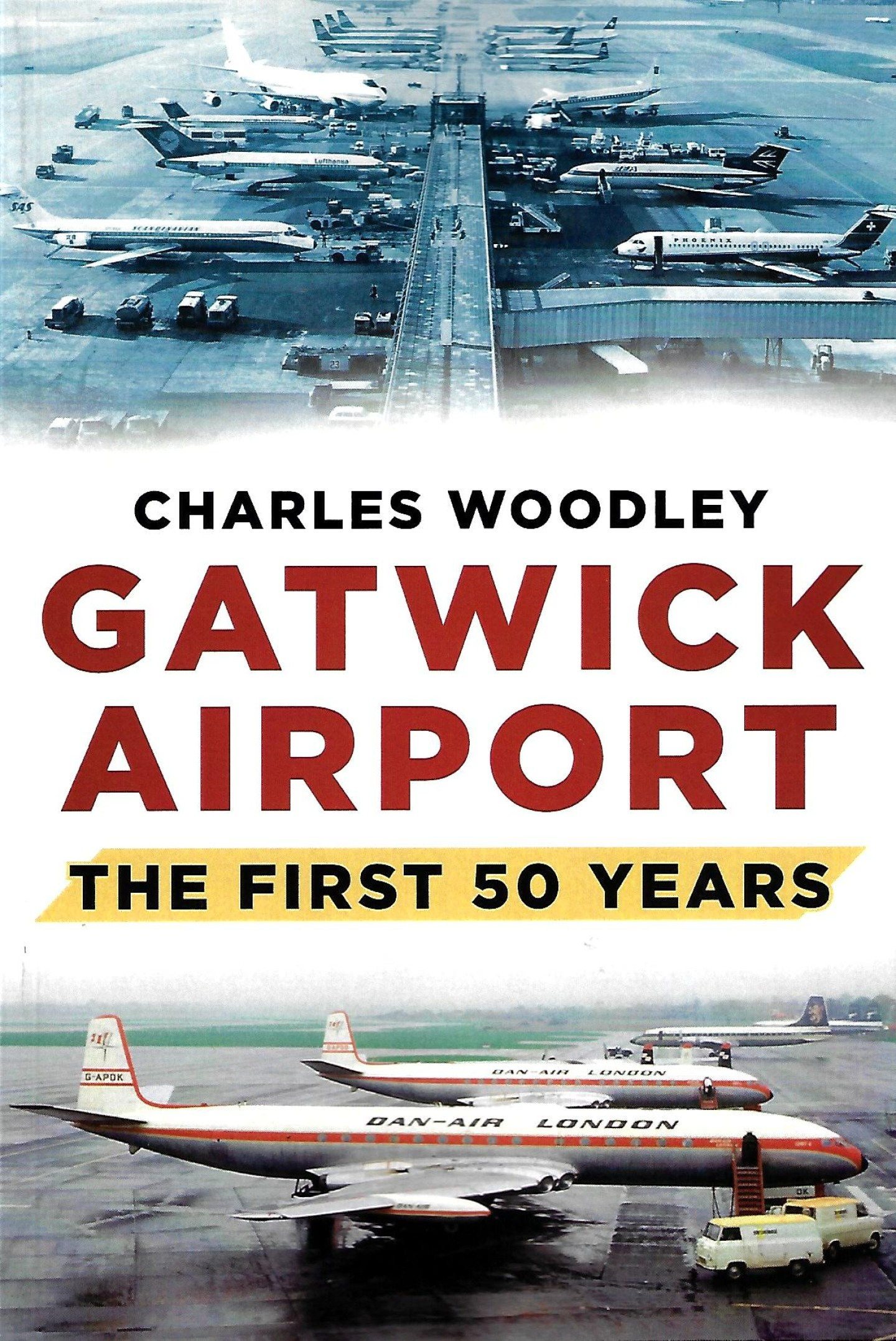 Gatwick Airport. The First 50 Years